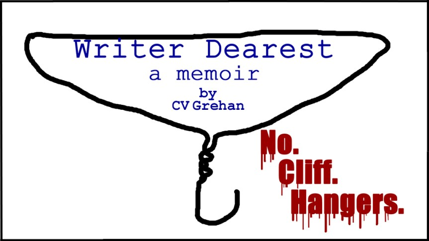 Writing humor, a mock memoir title. Text and freehand drawing (how about that hanger!) by CV Grehan.