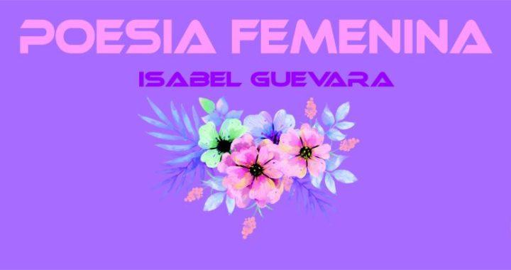Poesía Femenina: Isabel Guevara, Fragmentos.