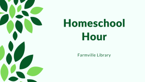 Homeschool Hour (FV) @ Patio @ Farmville Library