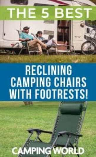 5 Best Reclining Camping Chairs with Footrests