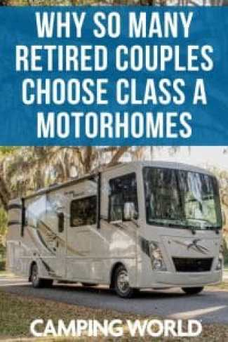 Why so many retired couples choose class a motorhomes