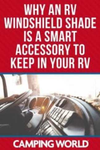 Why an RV windshield shade is a smart accessory to keep in your RV
