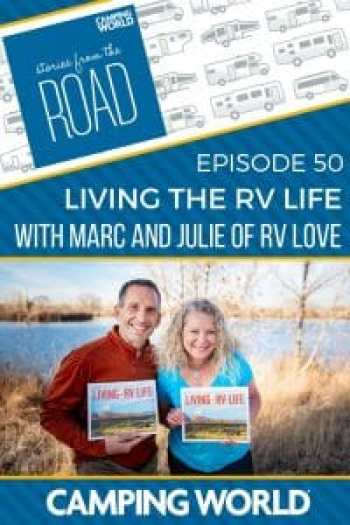 """In this episode of Stories from the Road, Sam interviews Marc and Julie Bennett of RV Love, full-time RVers and co-authors of the bestselling book """"Living the RV Life – Your Ultimate Guide to Life on the Road"""". They share their adventures as """"RVLove"""" at their blog, YouTube Channel and on social media, and recently appeared in the RV Nomads movie. They also run online courses to help you hit the road as an RVer at RV Success School. #storiesfromtheroad #rvlife #rvliving #fulltimerving"""