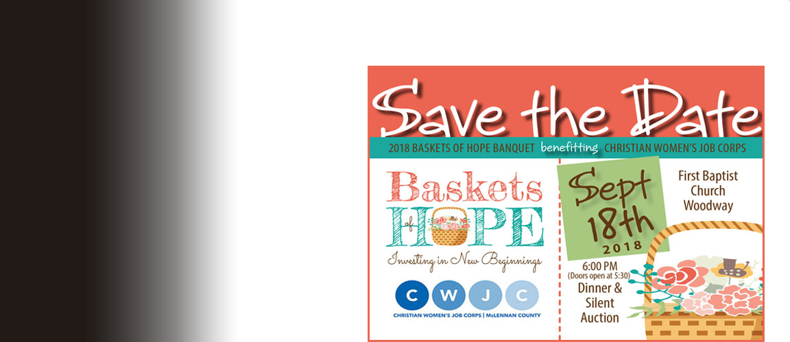 Baskets of Hope - September 18, 2018 - Dinner and Silent Auction benefiting CWJC Waco