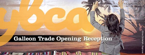 galleon trade opening reception