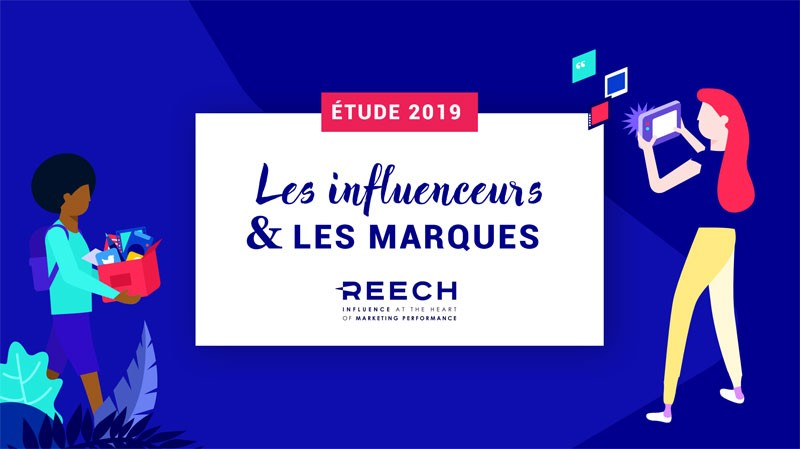 ▷ Reech study: Relationship between influencers and brands in 2019 2020