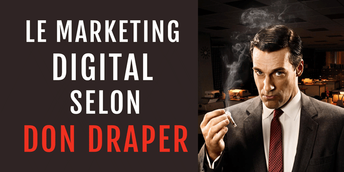 Become the Don Draper of Digital Marketing 2020