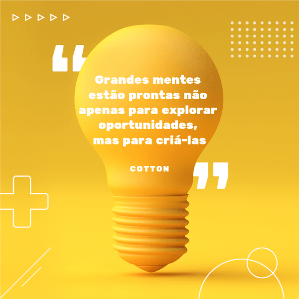 creative phrases: Great minds are ready not only to explore opportunities, but to create them