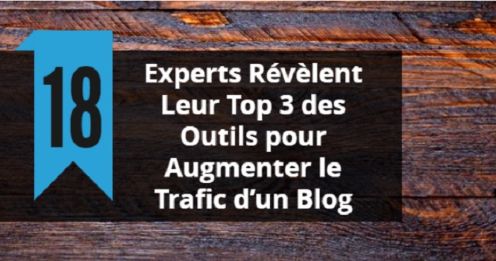 Experts 18 Experts Share Their 3 Favorite Tools to Improve Blog Traffic 2020 Guide