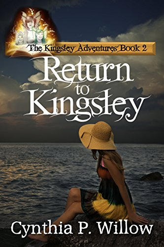 Return to Kingsley, Cynthia P. Willow