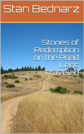 Stories of Redemption on the Road Less Traveled, Stan Bednarz