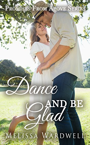 Dance and Be Glad, Melissa Wardwell