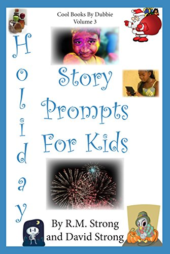 Holiday Story Prompts for Kids, R.M. and David Strong