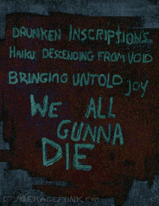 Comic_nihilist_haiku-drunken_inscriptions_Haiku_descending_from_void_bringing_untold_joy