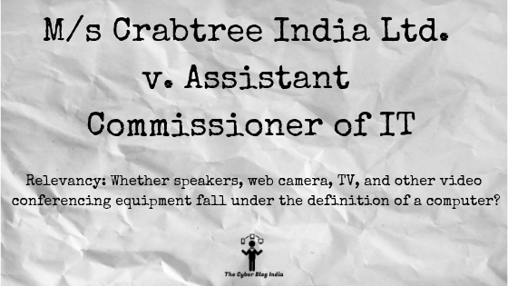 M/s Crabtree India Ltd. v. Assistant Commissioner of IT