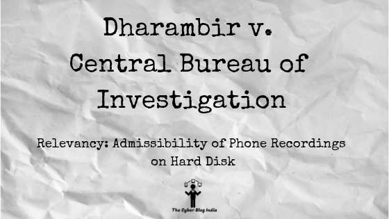 Dharambir v. Central Bureau of Investigation