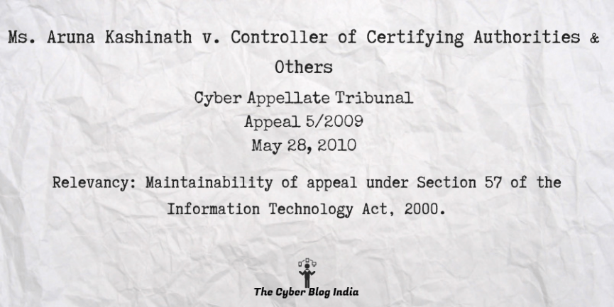 Ms. Aruna Kashinath v. Controller of Certifying Authorities & Others