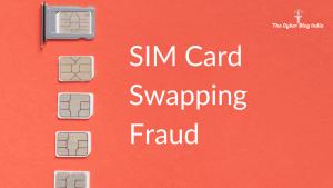 SIM Card Swapping Fraud