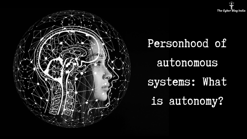 Personhood of autonomous systems: What is autonomy?