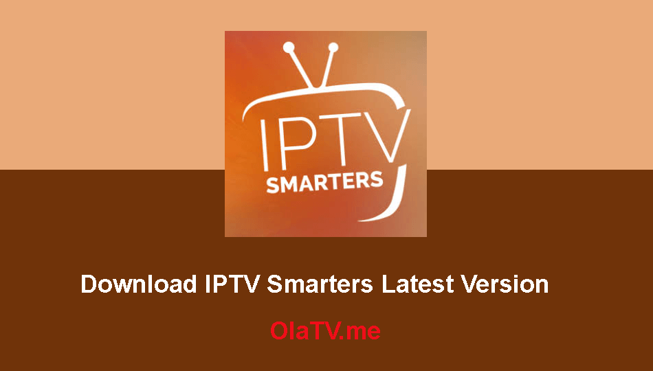 Download IPTV Smarters App Latest Version
