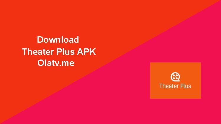 Download Theater Plus APK Latest Version