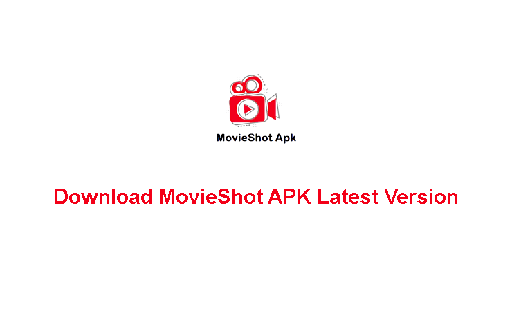 Download MovieShot APK Latest Version