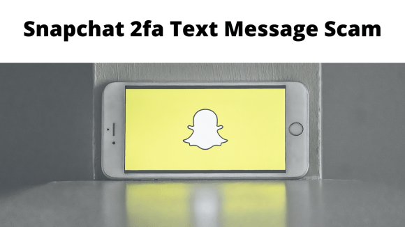 Snapchat 2fa Text Message Scam - July 2021 Update