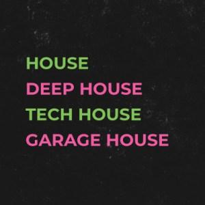 House / Deep / Tech / Garage