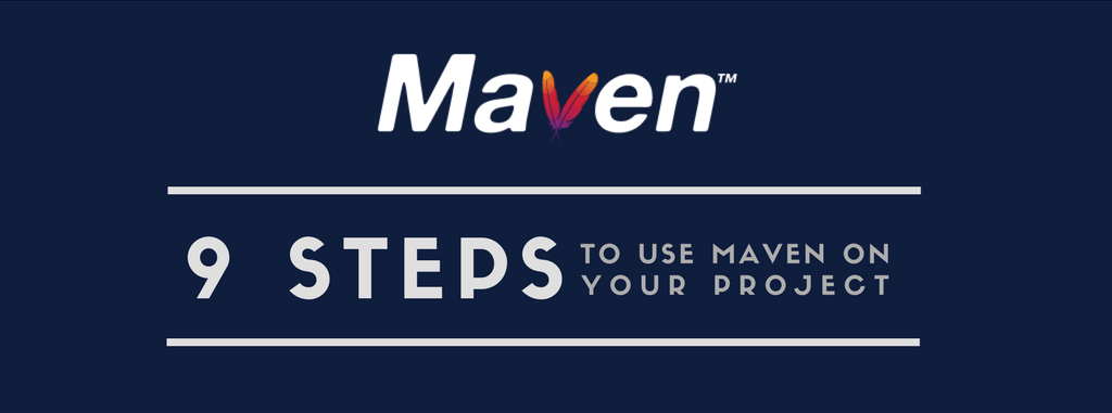 9 steps to use Maven on your project