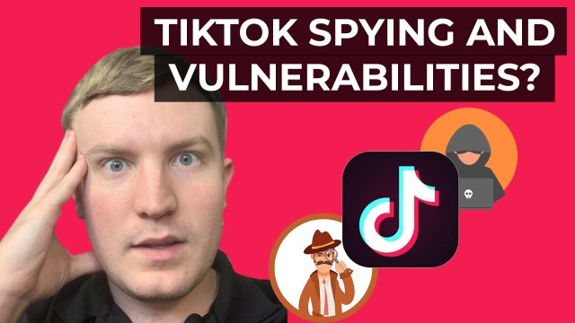 TikTok spying and security vulnerabilities