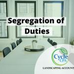Segregating Accounting Duties In Your Landscaping Business