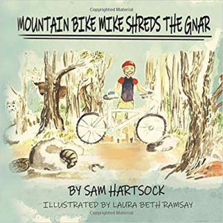 Mountain Bike Mike Shreds the Gnar kids book about mountain biking