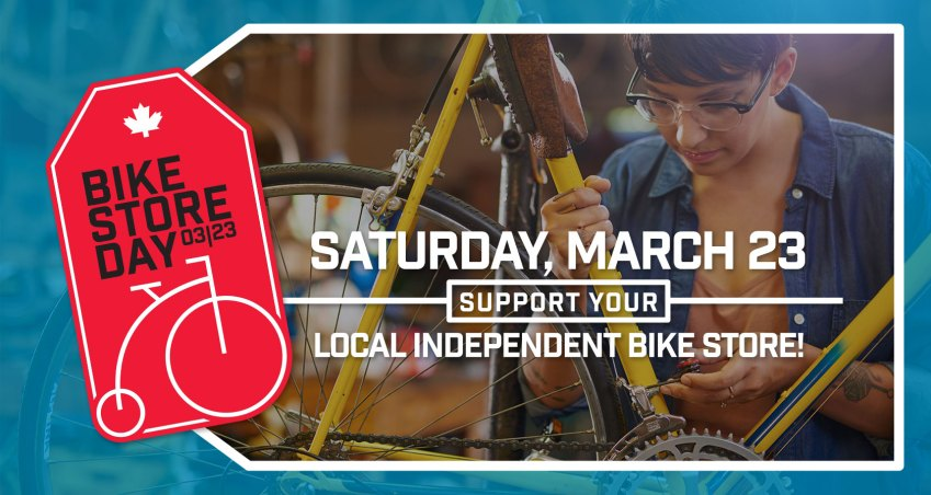 Saturday, March 23: Support your local independent bike store.