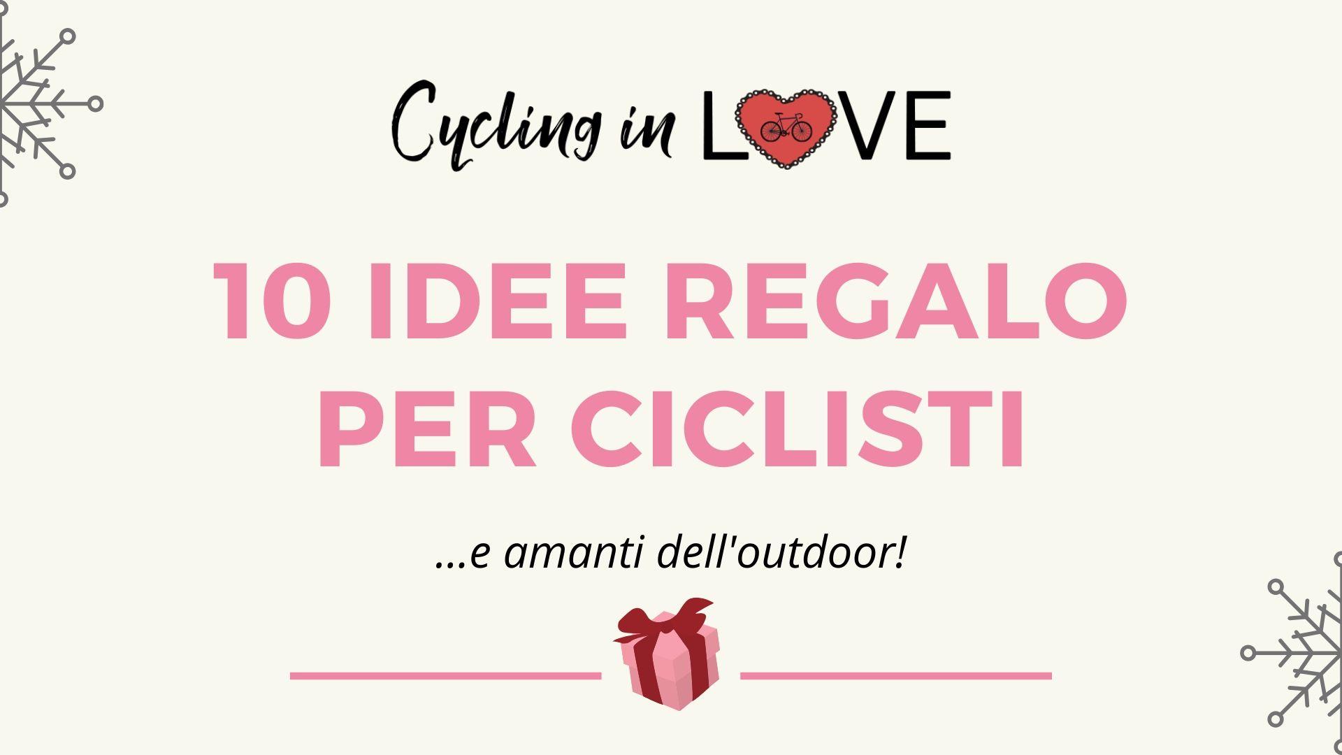 Idee regalo per ciclisti su strada e amanti dell'outdoor: gift guide 2019