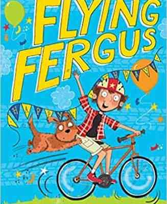 Flying Fergus: The Best Birthday Bike by Sir Chris Hoy