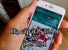 hạ cấp iOS 10.1.1 về iOS 10.1
