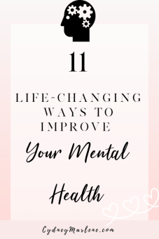 11 Life-Changing Ways To Improve Your Mental Health