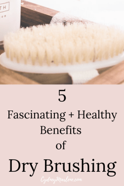 fascinating and healthy benefits of dry brushing