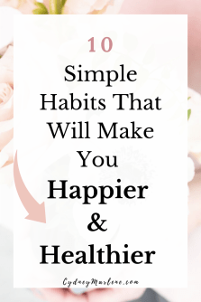 10 habits that will make you happier and healthier