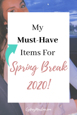 My Must-Have Spring Break Essentials
