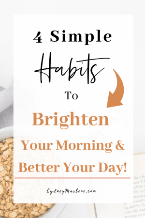 4 simple ways to brighten your morning