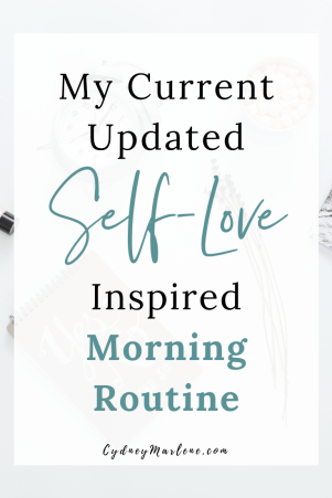 my current self-love inspired morning routine