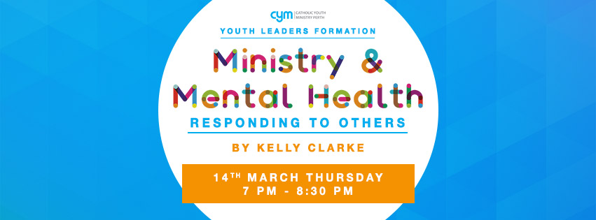 Youth Leaders Gathering - Ministry & Mental Health: Responding to Others
