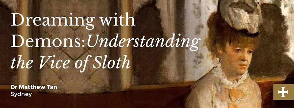 Dreaming with Demons: Understanding the Vice of Sloth