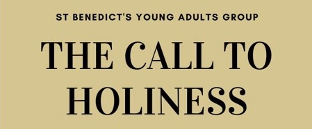 The Call to Holiness - St Benedict's Young Adults