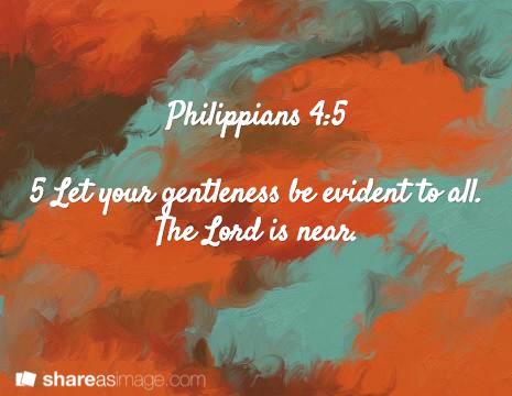 philippians 4:5 - gentleness