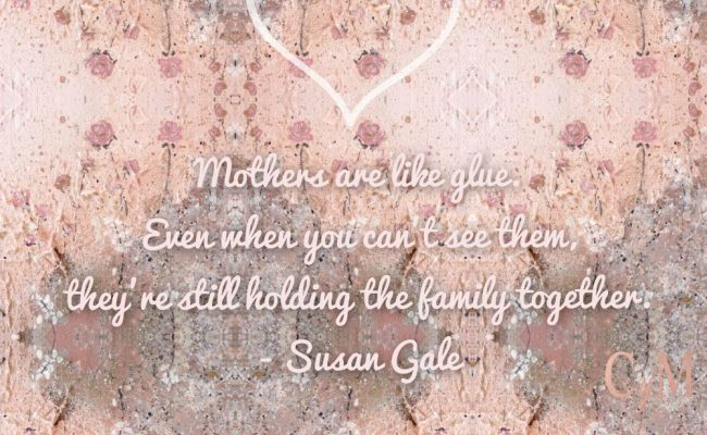 mothers hold it together like glue