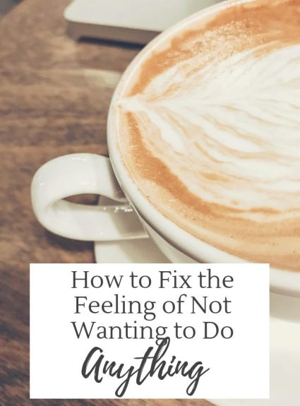 How to Reset When You Don't Feel Like Doing Anything