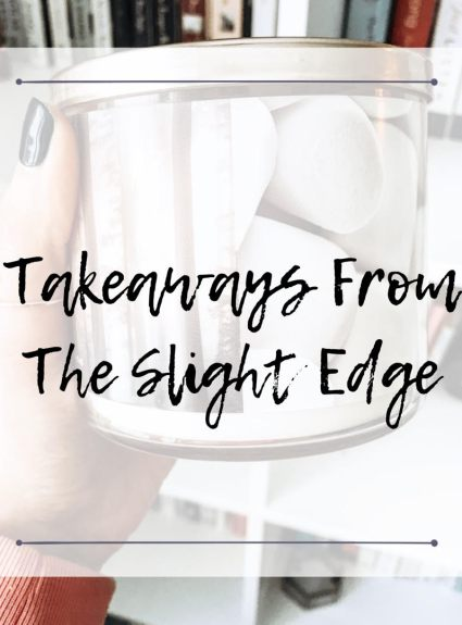 Takeaways From The Slight Edge