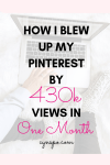 How I Grew My Pinterest Monthly Views by 430k in Just One Month